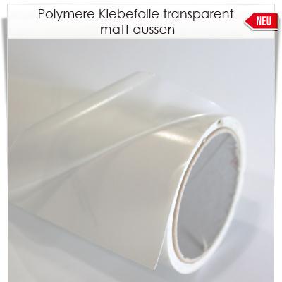 Polymere Klebefolie transparent matt aussen