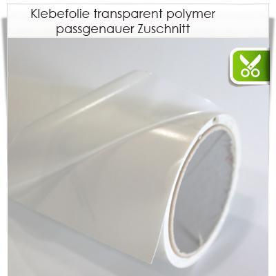 Zuschnitt polymer transparente Klebefolie